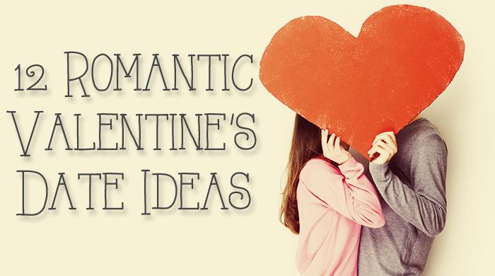 12 Romantic Valentineu0027s Date Ideas
