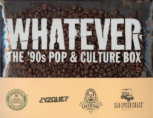 Whatever The 90s Pop & Culture Box