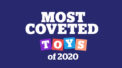 Most Coveted Toys of 2020